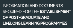 Information and documents required for the establishment of Post-Graduate and Lifelong Learning Programmes