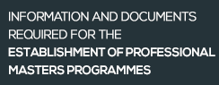 Information and documents required for the establishment of Professional Masters Programmes