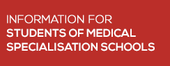 Information for students of Medical Specialisation Schools