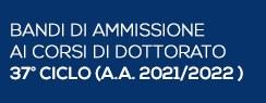 Bandi di ammissione ai corsi di dottorato 37° ciclo (a.a. 2021/22)