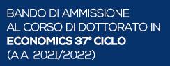 Bando di ammissione al corso di dottorato in Economics 37° ciclo (a.a. 2021/2022)