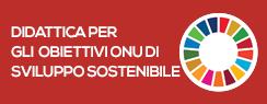 Didattica per gli obiettivi ONU di sviluppo sostenibile