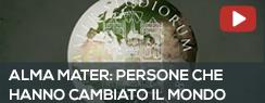 """Guarda il video """"Alma Mater: persone che hanno cambiato il mondo"""""""